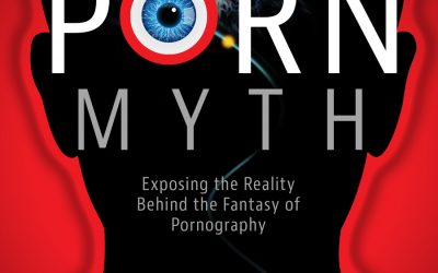 """""""The Porn Myth: Exposing the Reality Behind the Fantasy of Pornography,"""" A Book Review"""