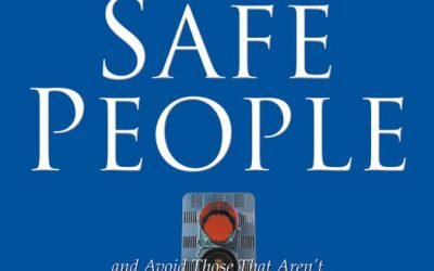 The Safety Dance: Finding Safe People/Being a Safe Person